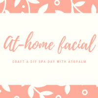 Create Your At-Home Facial